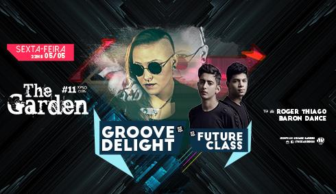 The Garden - Groove Delight + Future Class