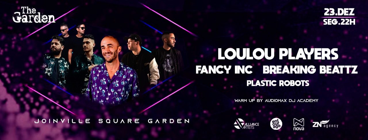 The Garden - Loulou Players, Breaking Beattz, Fancy Inc